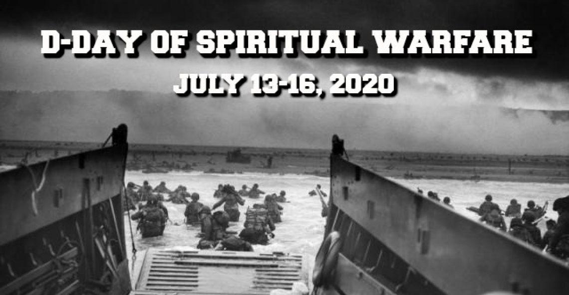 D-Day of Spiritual Warfare: July 13-16, 2020