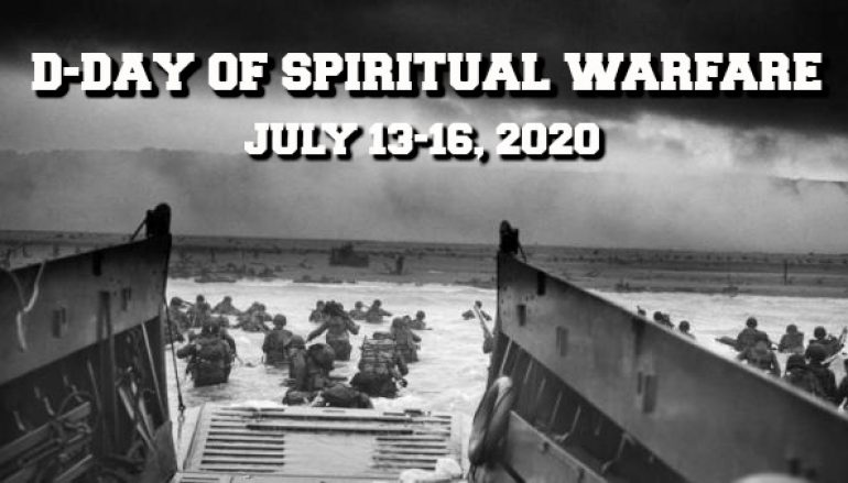 D-Day of Spiritual Warfare: July 13-16, 2020