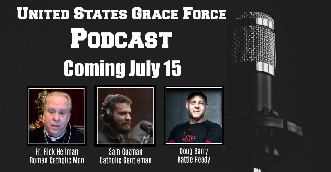 United States Grace Force Podcast – Coming July 15
