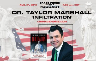 Grace Force Podcast to Feature Dr. Taylor Marshall