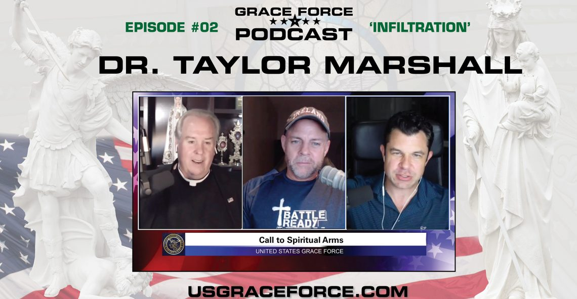 Grace Force Podcast Episode 2, Dr. Taylor Marshall