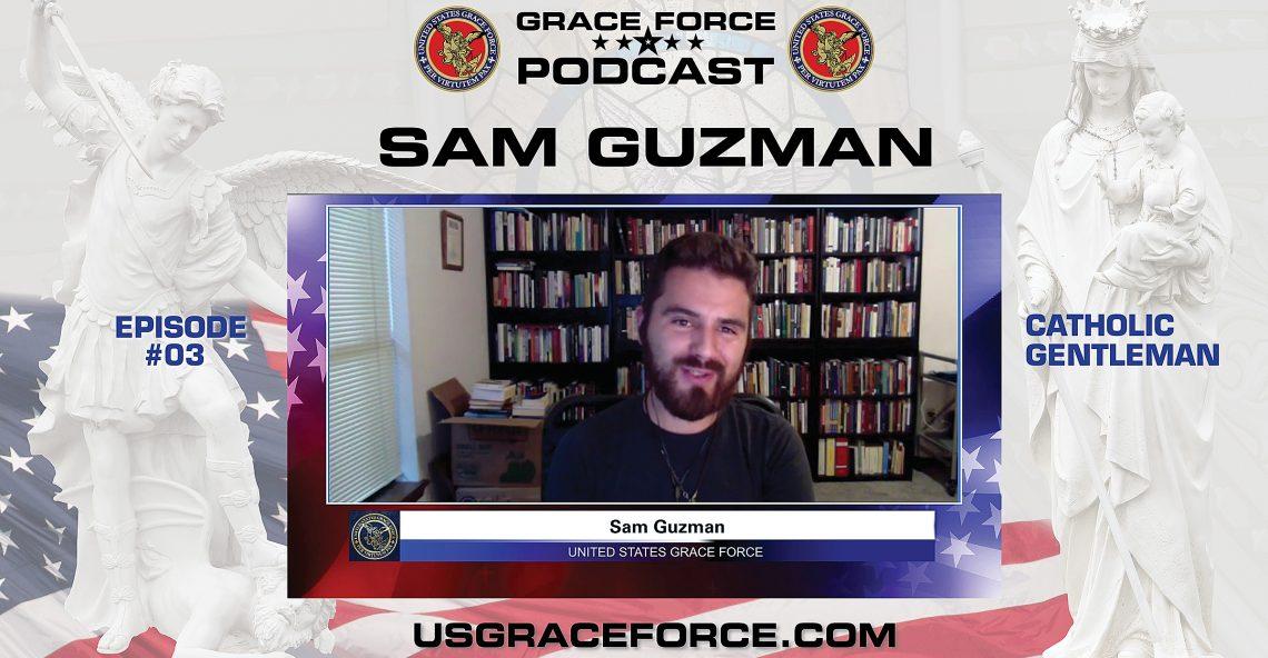Grace Force Podcast Episode 03, The Catholic Gentleman