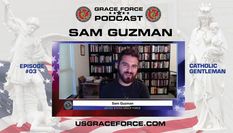 Grace Force Podcast Episode 03, The Catholic Gentleman