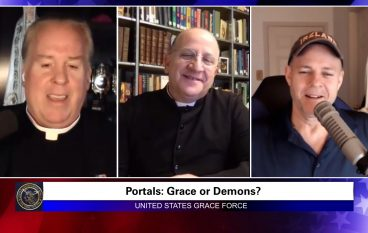 Grace Force Podcast Episode 97: Father Chad Ripperger – Portals: Grace or Demons?