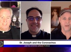 Grace Force Podcast Episode 31: Fr. Donald Calloway – St. Joseph and the Coronavirus
