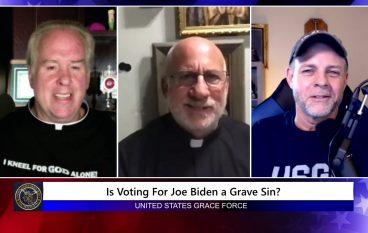 Grace Force Podcast Episode 53: Is Voting For Joe Biden a Grave Sin?