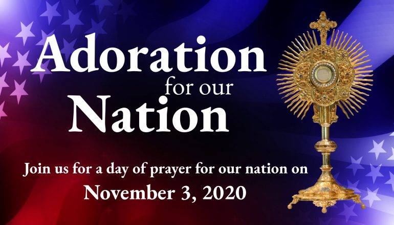 Adoration for Our Nation, A Nationwide Day of Prayer, November 3, 2020