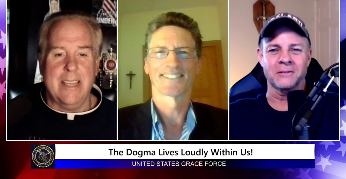 Grace Force Podcast Episode 59: The Dogma Lives Loudly Within Us!