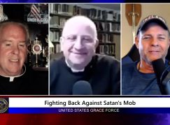 Grace Force Podcast Episode 64: Fr. Ripperger – Fighting Back Against the Satanic Mob
