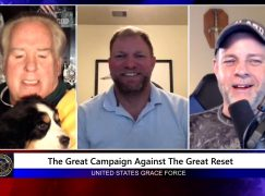 Grace Force Podcast Episode 70: The Great Campaign Against the Great Reset