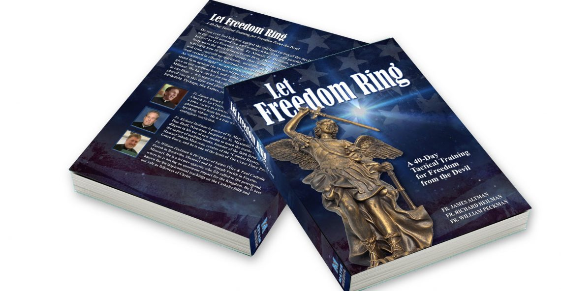 "ANNOUNCEMENT: 3 Priests' Book, ""Let Freedom Ring,"" is Transforming Thousands of Souls!"