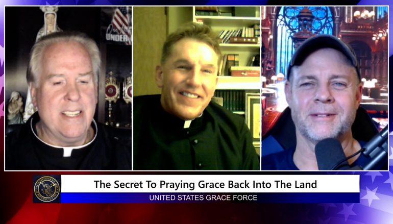 Grace Force Podcast Episode 90: Fr. James Altman – The Secret to Praying Grace Back Into the Land