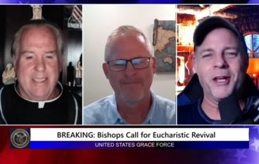 Grace Force Podcast Episode 96: BREAKING: Bishops Call For Eucharistic Revival