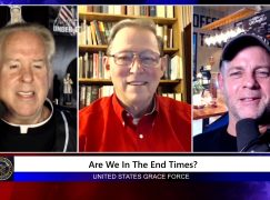 Grace Force Podcast Episode 99: Are We in the End Times?