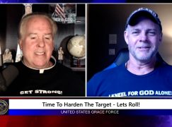 Grace Force Podcast Episode 108 – Time to Harden the Target – Let's Roll!