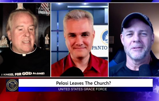 Grace Force Podcast Episode 112 – Michael Hichborn – Pelosi Leaves the Church?